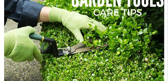 GARDEN TOOLS Care Tips
